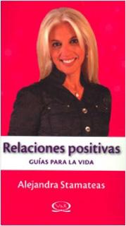 RELACIONES POSITIVAS: GUIAS PARA LA VIDA