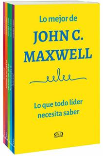 LO MEJOR DE JOHN C. MAXWELL: LO QUE TODO LIDER...