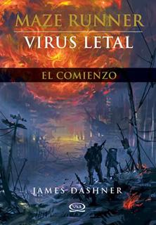 MAZE RUNNER VOL. 4: VIRUS LETAL, EL COMIENZO