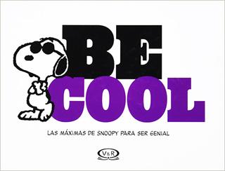 BE COOL: LAS MAXIMAS DE SNOOPY PARA SER GENIAL