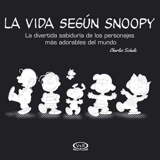 LA VIDA SEGUN SNOOPY: LA DIVERTIDA SABIDURIA DE...