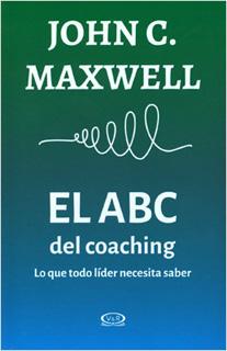 EL ABC DEL COACHING: LO QUE TODO LIDER NECESITA...