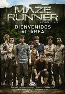 MAZE RUNNER: BIENVENIDOS AL AREA (LIBRO DE LA PELICULA)