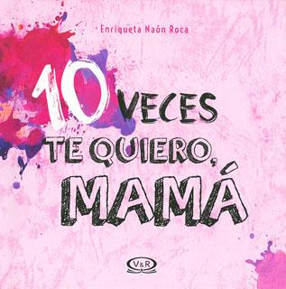 10 VECES TE QUIERO, MAMÁ