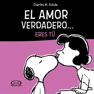 EL AMOR VERDADERO... ERES TU (SNOOPY)