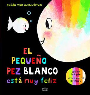 EL PEQUEÑO PEZ BLANCO ESTA MUY FELIZ (BILINGÜE)