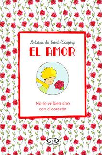 EL AMOR: NO SE VE BIEN SINO CON EL CORAZON