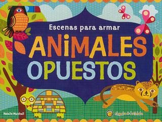 ESCENAS PARA ARMAR: ANIMALES OPUESTOS