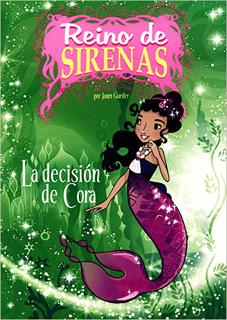 REINO DE SIRENAS: LA DECISION DE CORA