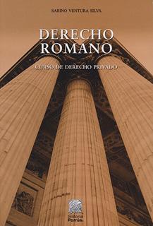 DERECHO ROMANO: CURSO DE DERECHO PRIVADO